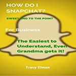 How Do I Snapchat?: Sweet and to the Point | Tracy Elman