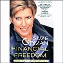 Financial Freedom: Creating True Wealth Now (       UNABRIDGED) by Suze Orman Narrated by Suze Orman