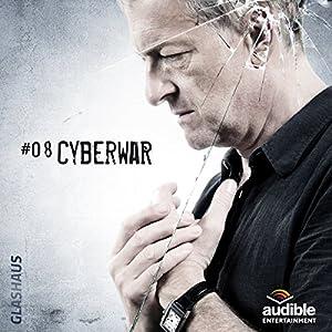 Cyberwar (Glashaus 8) Hörspiel
