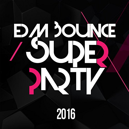 EDM Bounce Super Party 2016 (Best Of Electronic Dance Music Party Music, Top & Hot Electro Club House Tracks) (Superstar Bounce House compare prices)
