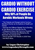 Cardio Without Cardio Exercise (Why 90% of People Do Aerobic Workouts Wrong)