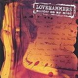 Murder on My Mind ~ Lovehammers