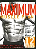 Men's Health Maximum Muscle Plan: The High-Efficiency Workout Program to Increase Your Strength and Muscle Size in Just 12 Weeks (1594863148) by Incledon, Thomas