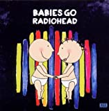 echange, troc Radiohead - Babies Go