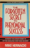 img - for The Forgotten Secret to Phenomenal Success book / textbook / text book