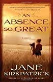 An Absence So Great: A Novel (Portraits of the Heart)