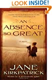 An Absence So Great: A Novel (Portraits of the Heart)