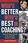 Who's Better, Who's Best in Coaching?...