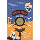 Dream Lucky: When FDR was in the White House, Count Basie was on the radio, and everyone wore a hat... ~ Roxane Orgill