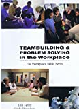 Teambuilding  &  Problem Solving in the Workplace