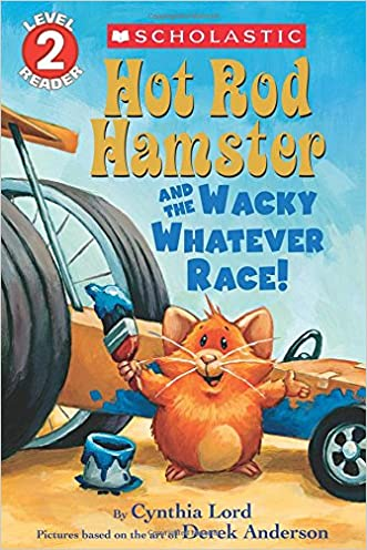 Hot Rod Hamster and the Wacky Whatever Race! (Scholastic Readers) written by Cynthia Lord
