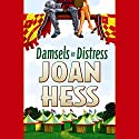 Damsels in Distress Audiobook by Joan Hess Narrated by C. J. Critt