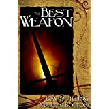 The Best Weaponby David  Pilling