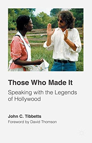 Those Who Made It: Speaking with the Legends of Hollywood, Tibbetts, John C.