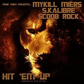 Hit 'em Up (feat. Mykill Miers, S.Kalibre & Scoob Rock) - Single [Explicit]