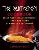 The Parthenon Cookbook: Great Mediterranean Recipes from the Heart of Chicago s Greektown