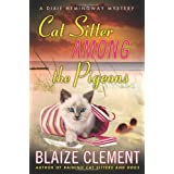 Cat Sitter Among the Pigeons: A Dixie Hemingway Mystery (Dixie Hemingway Mysteries) ~ Blaize Clement