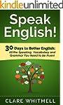Speak English!: 30 Days to Better Eng...