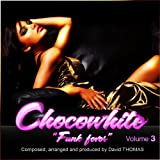 "Chocowhite ""Funk fever"" Vol.3"