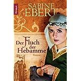 """Der Fluch der Hebamme: Roman (Knaur TB)von """"Sabine Ebert"""""""