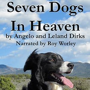 Seven Dogs in Heaven | [Leland Dirks, Angelo Dirks]