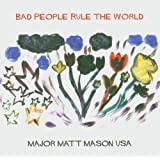 "Bad People Rule the Worldvon ""Major Matt Mason Usa"""