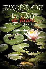Le Voleur de Fleurs - Taieb de Trouillas par Jean-Ren� Aug�