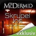 Skrupellos (Kate Brannigan 3) Audiobook by Val McDermid Narrated by Tanja Geke