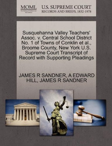 Susquehanna Valley Teachers' Assoc. v. Significant School District No. 1 of Towns of Conklin et al., Broome County, New York U.S. Supreme Court Transcript of Record with Supporting Pleadings