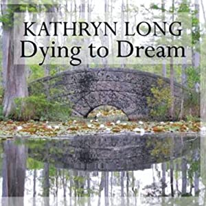 Dying to Dream | [Kathryn Long]