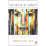 The Myth of Sanity: Divided Consciousness and the Promise of Awareness ~ Martha Stout