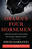 Obamas Four Horsemen: The Disasters Unleashed by Obamas Reelection