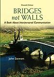 Bridges Not Walls: A Book About Interpersonal Communication
