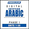 Arabic (Egy) Phase 1, Units 1-30: Learn to Speak and Understand Egyptian Arabic with Pimsleur Language Programs  by Pimsleur