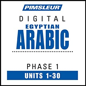 Arabic (Egy) Phase 1, Units 1-30: Learn to Speak and Understand Egyptian Arabic with Pimsleur Language Programs | [Pimsleur]