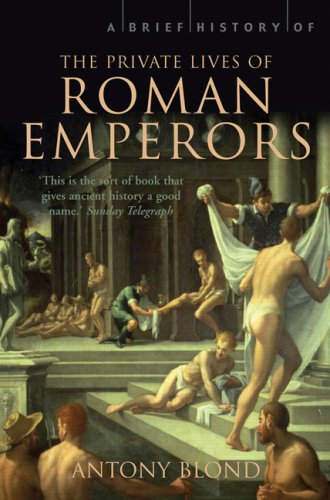 A Brief History of the Private Lives of the Roman Emperors, Antony Blond