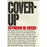 Cover-up: [the Army's secret investigation of the massacre at My lai 4, ~ Seymour M. Hersh