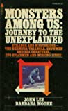 Monsters Among Us: Journey to the Unexplained (0515039381) by John D. Lee