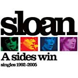 A Sides Win - The Best Of Sloan 1992-2004