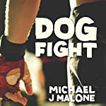 Dog Fight | Michael J. Malone