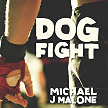 Dog Fight Audiobook by Michael J. Malone Narrated by Steven Cree