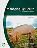 img - for Managing Pig Health: A Reference for the Farm (2nd Edition) book / textbook / text book