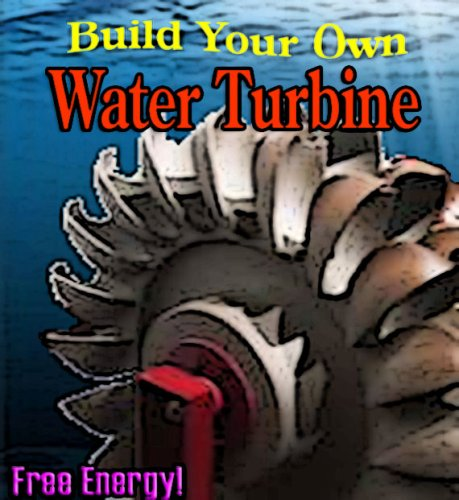 Build your Own: HYDRO TURBINE, WATER WHEEL, WATER MILL. Unlimited, FREE, & Clean HYDRO-WATER POWER (Easy to Make)