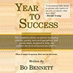 Year to Success: The Complete Course on Success | Bo Bennett