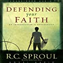 Defending Your Faith: An Introduction to Apologetics (       UNABRIDGED) by R. C. Sproul Narrated by Robertson Dean