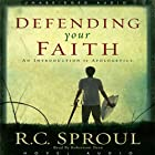 Defending Your Faith: An Introduction to Apologetics Hörbuch von R. C. Sproul Gesprochen von: Robertson Dean