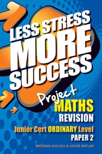 Project Maths Revision Junior Cert Ordinary Level Paper 2: Ordinary level paper 2 (Less Stress More Success)
