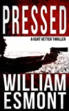 Pressed: An International Conspiracy Thriller (The Reluctant Hero Book 2)