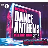 BBC Radio 1's Dance Anthems 2015 - Mixed By Danny Howard