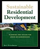 Sustainable Residential Development: Planning and Design for Green Neighborhoods